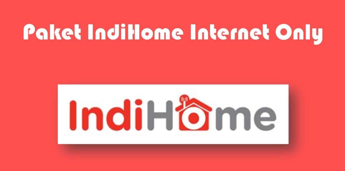 Harga-Paket-Indihome-Internet-Only