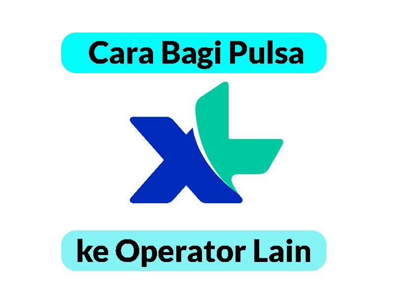 Transfer-Pulsa-XL-ke-Operator-Lain